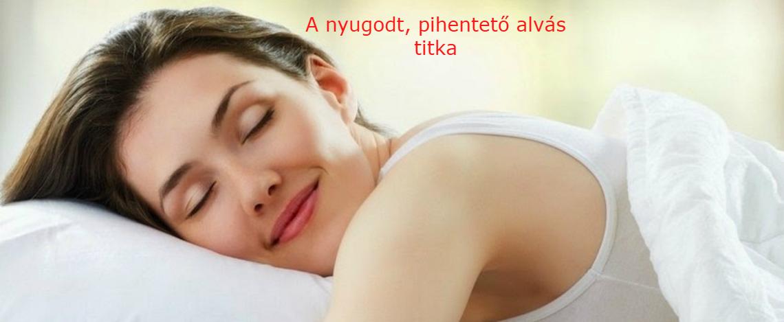 nyugodt, pihentő alvás titka